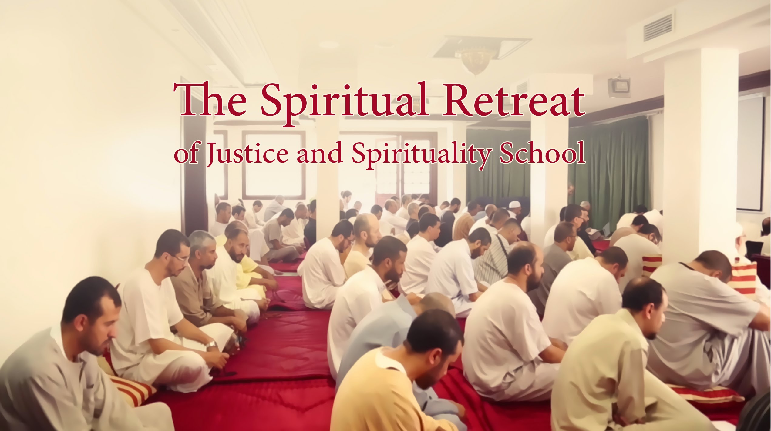 The Spiritual Retreat  of Justice and Spirituality School
